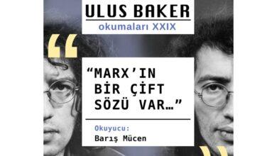 """Photo of ULUS BAKER OKUMALARI: """"Marx'ın Bir Çift Sözü Var"""""""
