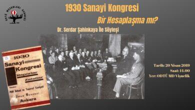 Photo of Söyleşi: 1930 Sanayi Kongresi Bir Hesaplaşma Mı?